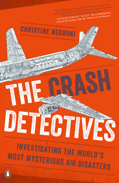 Crash Detectives How To Solve An Air Disaster Mystery